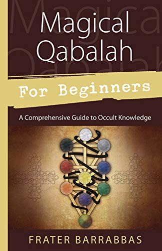 9780738732442: Magical Qabalah for Beginners: A Comprehensive Guide to Occult Knowledge (For Beginners (Llewellyn's))