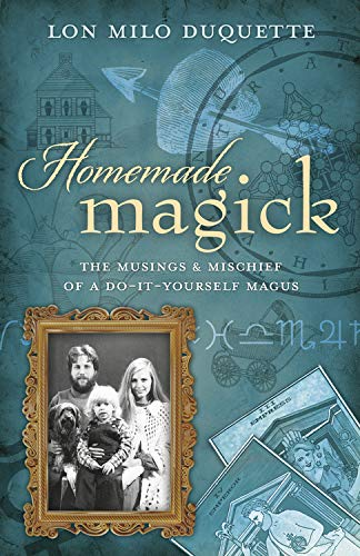 9780738732985: Homemade Magick: The Musings & Mischief of a Do-It-Yourself Magus