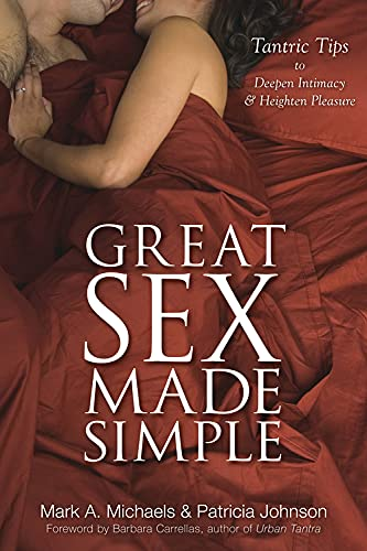 9780738733456: Great Sex Made Simple: Tantric Tips to Deepen Intimacy & Heighten Pleasure