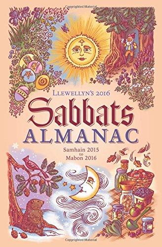 9780738733982: Llewellyn's Sabbats Almanac 2016: Samhain 2015 to Mabon 2016