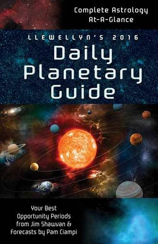 9780738734071: Llewellyn's Daily Planetary Guide 2016: Complete Astrology At-a-glance