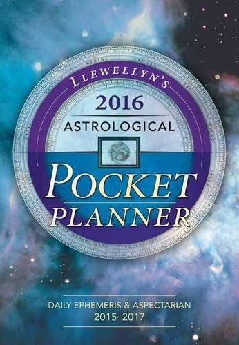9780738734088: Llewellyn's Astrological Pocket Planner 2016: Daily Ephemeris & Aspectarian 2015-2017
