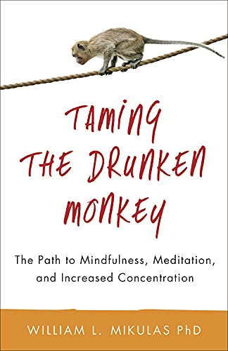 9780738734699: Taming the Drunken Monkey: The Path to Mindfulness, Meditation, and Increased Concentration