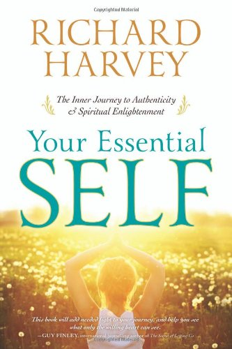 9780738734705: Your Essential Self: The Inner Journey to Authenticity & Spiritual Enlightenment
