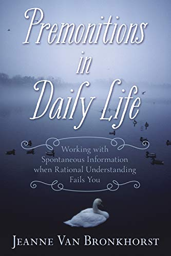 9780738734750: Premonitions in Daily Life: Working with Spontaneous Information When Rational Understanding Fails You