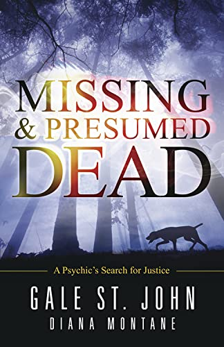 Missing & Presumed Dead: A Psychic's Search for Justice: Montane, Diana, St. John, Gale