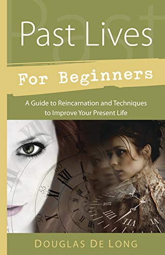9780738735177: Past Lives for Beginners: A Guide to Reincarnation & Techniques to Improve Your Present Life (For Beginners (Llewellyn's))