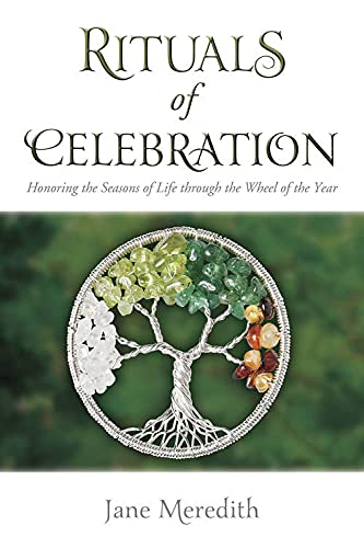 9780738735443: Rituals of Celebration: Honoring the Seasons of Life through the Wheel of the Year