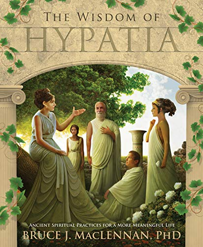9780738735993: The Wisdom of Hypatia: Ancient Spiritual Practices for a More Meaningful Life