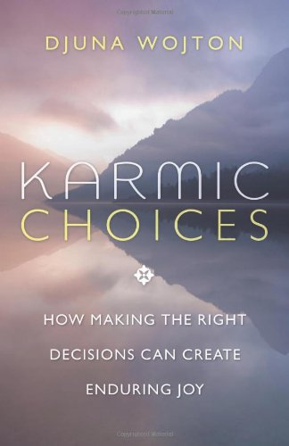 9780738736167: Karmic Choices: How Making the Right Decisions Can Create Enduring Joy