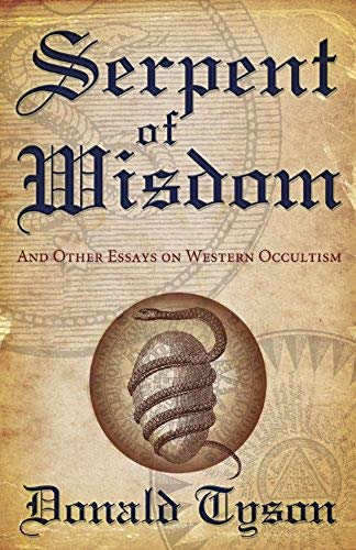 SERPENT OF WISDOM : And Other Essays on Western Occultism