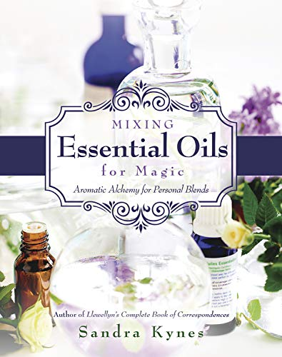 9780738736549: Mixing Essential Oils for Magic: Aromatic Alchemy for Personal Blends
