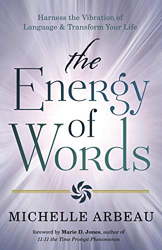 9780738736648: The Energy of Words: Use the Vibration of Language to Manifest the Life You Desire