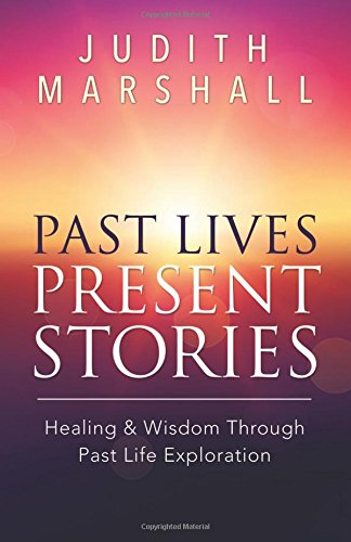 9780738736686: Past Lives, Present Stories: Healing & Wisdom Through Past Life Exploration