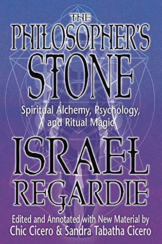The Philosopher's Stone: Spiritual Alchemy, Psychology, and Ritual Magic (0738736864) by Israel Regardie; Chic Cicero; Sandra Tabatha Cicero