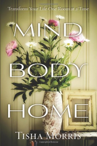 9780738736945: Mind, Body, Home: Transform Your Life One Room at a Time