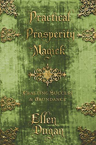 9780738736969: Practical Prosperity Magick: Crafting Success & Abundance