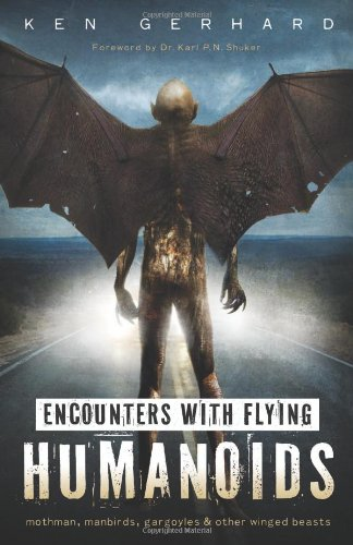 9780738737201: Encounters with Flying Humanoids: Mothman, Manbirds, Gargoyles & Other Winged Beasts