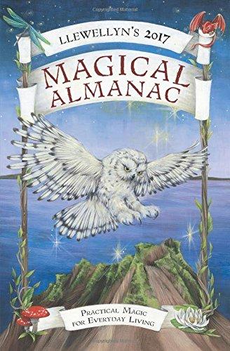 9780738737621: Llewellyn's 2017 Magical Almanac: Practical Magic for Everyday Living (Llewellyn's Magical Almanac)
