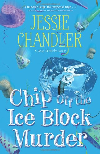 Chip Off the Ice Block Murder (Paperback): Jessie Chandler