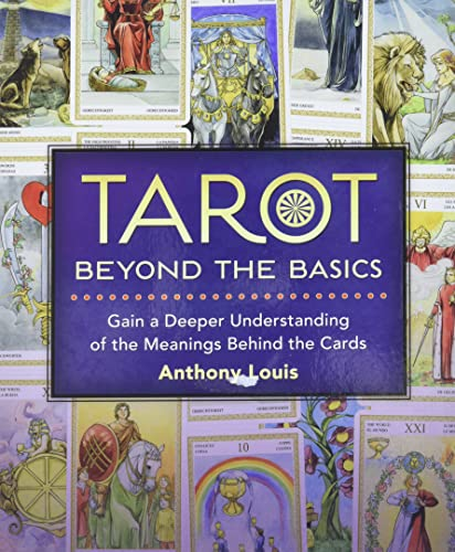 9780738739441: Tarot Beyond the Basics: Gain a Deeper Understanding of the Meanings Behind the Cards