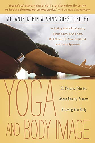 9780738739823: Yoga and Body Image: 25 Personal Stories About Beauty, Bravery & Loving Your Body