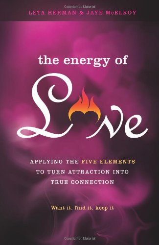 9780738740195: The Energy of Love: Applying the Five Elements to Turn Attraction into True Connection