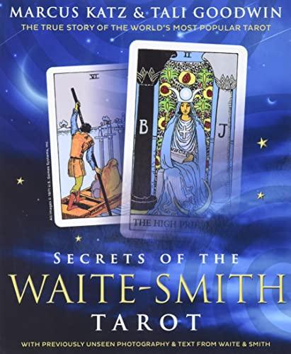 9780738741192: Secrets of the Waite-Smith Tarot: The True Story of the World's Most Popular Tarot