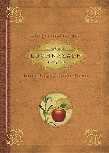 9780738741789: Lughnasadh: Rituals, Recipes & Lore for Lammas (Llewellyns Sabbat Essentials)