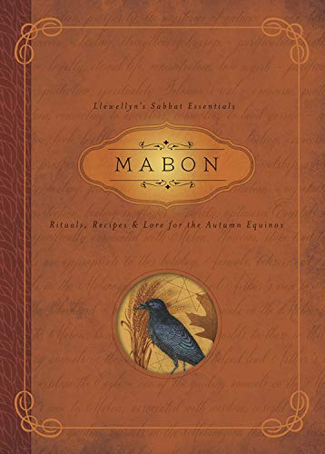 Mabon: Rituals, Recipes, and Lore for the Autumn Equinox (Llewellyn's Sabbat Essentials)