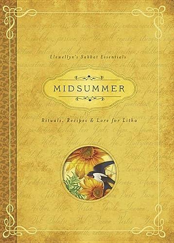 9780738741826: Midsummer: Rituals, Recipes and Lore for Litha (Llewellyns Sabbat Essentials 3)