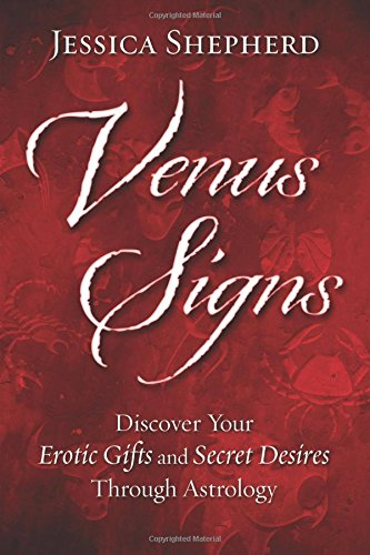 9780738741949: Venus Signs: Discover Your Erotic Gifts and Secret Desires Through Astrology