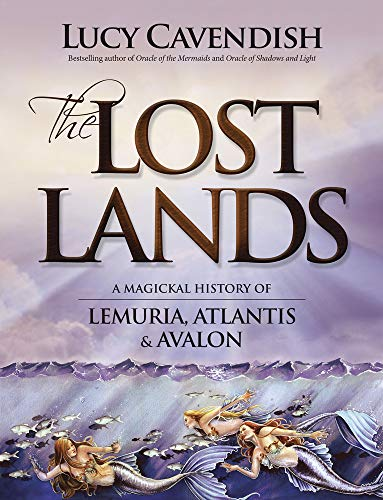 9780738742670: The Lost Lands: A Magickal History of Lemuria, Atlantis & Avalon