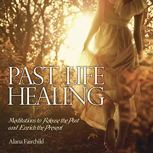 9780738742939: Past Life Healing: Meditations to Release the Past and Enrich the Present