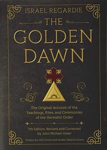 9780738743998: The Golden Dawn: The Original Account of the Teachings, Rites, and Ceremonies of the Hermetic Order