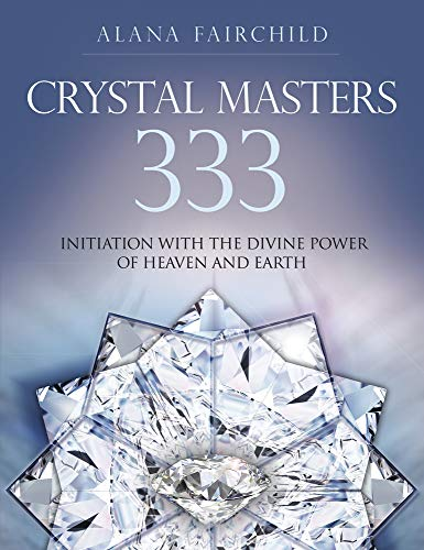 9780738744605: Crystal Masters 333: Initiation with the Divine Power of Heaven & Earth