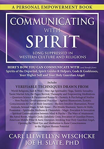 Communicating with Spirit: Here's How You Can: Slate PhD, Joe
