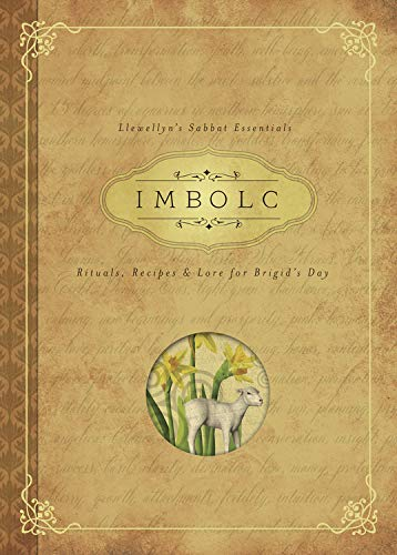 9780738745411: Imbolc: Rituals, Recipes and Lore for Brigid's Day (Llewellyn's Sabbat Essentials)
