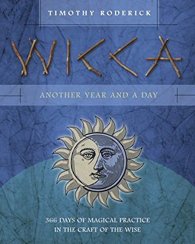 9780738745503: Wicca: Another Year and a Day: 366 Days of Magical Practice in the Craft of the Wise