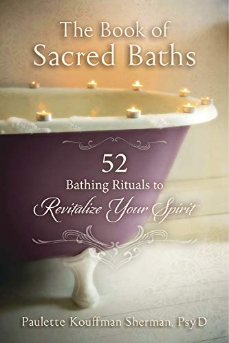 9780738746029: The Book of Sacred Baths: 52 Bathing Rituals to Revitalize Your Spirit