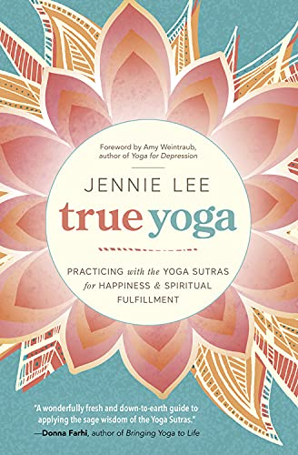 9780738746258: True Yoga: Practicing With the Yoga Sutras for Happiness & Spiritual Fulfillment