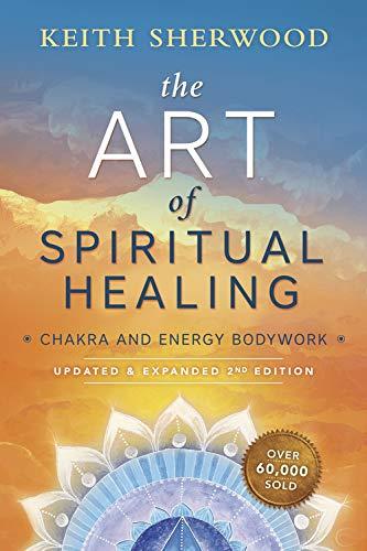 9780738746609: The Art of Spiritual Healing (new edition): Chakra and Energy Bodywork