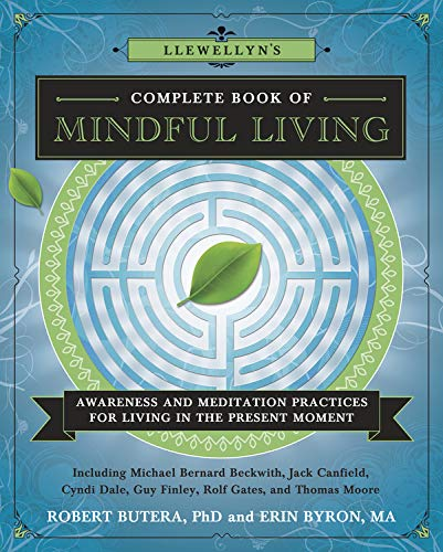 9780738746777: Llewellyn's Complete Book of Mindful Living: Awareness & Meditation Practices for Living in the Present Moment (Llewellyn's Complete Book Series)