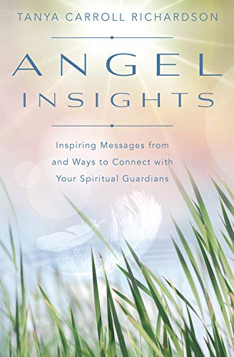 9780738747958: Angel Insights: Inspiring Messages From and Ways to Connect With Your Spiritual Guardians