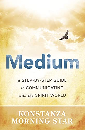 9780738748139: Medium: A Step-by-Step Guide to Communicating with the Spirit World