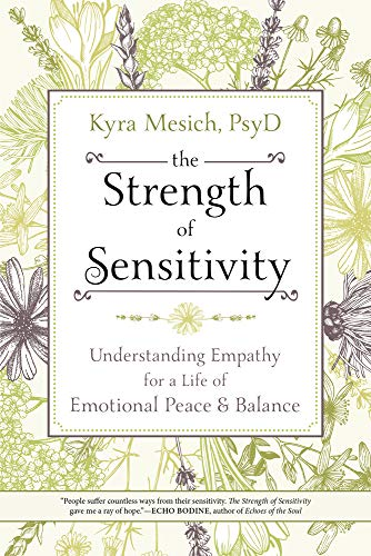 9780738748498: The Strength of Sensitivity: Understanding Empathy for a Life of Emotional Peace and Balance
