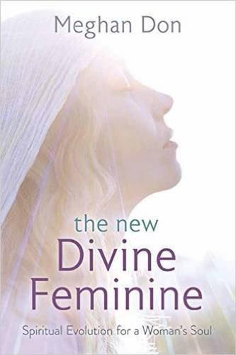 9780738748610: The New Divine Feminine: Spiritual Evolution for a Woman's Soul