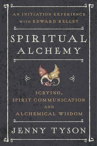 9780738749761: Spiritual Alchemy: Scrying, Spirit Communication, and Alchemical Wisdom