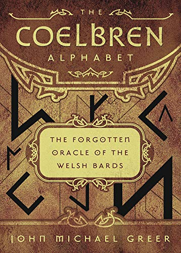 9780738750880: The Coelbren Alphabet: The Forgotten Oracle of the Welsh Bards