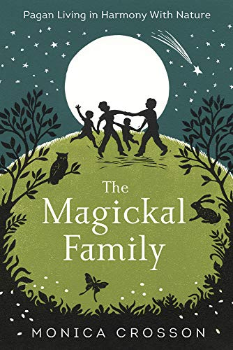 9780738750934: The Magickal Family: Pagan Living in Harmony with Nature